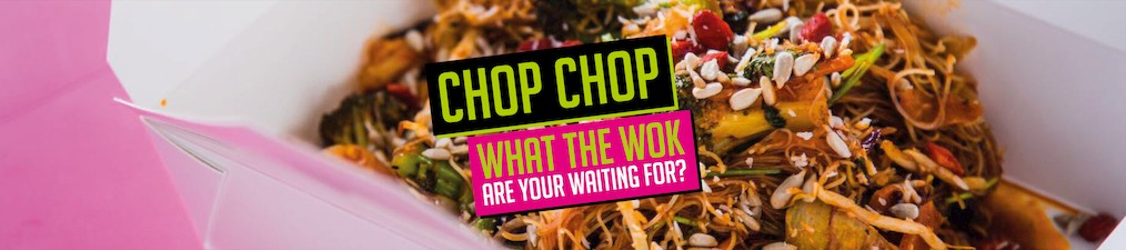 Chop and Wok - Chop, Chop! Wok are you waiting for?
